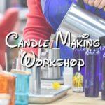 Candle Making Workshop